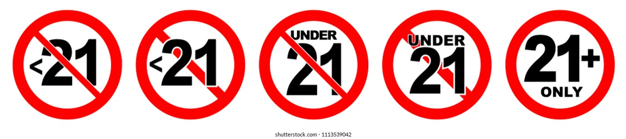 Under 21 not allowed sign. Number twenty one in red crossed circle.