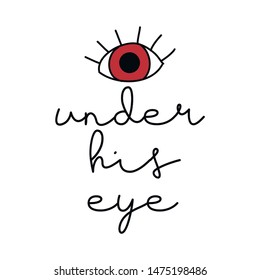 Under his eye - girly design. Brush calligraphy isolated on white background. Feminism slogan with hand drawn lettering. Print for poster, card.
