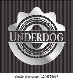 Underdog silvery shiny badge