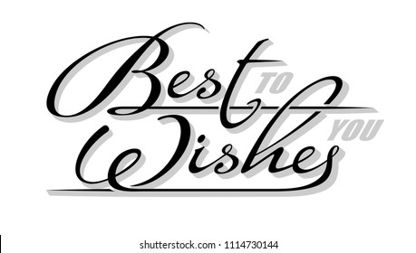 """Underscore handwritten text """"Best Wishes to you"""" with shadow. Hand drawn calligraphy lettering with copy space"""