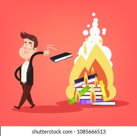 Uneducated ignorance writer man character throw books in fire flame. Illiteracy censorship knowledge literature data information damaged concept. Vector flat cartoon isolated design graphic