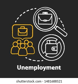 Unemployment chalk concept icon. Poverty idea. Joblessness. Jobless and unemployed people. Economy social problem. Workers rights. Vector isolated chalkboard illustration