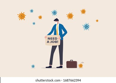Unemployment, loss job from Coronavirus crisis COVID-19 outbreak lockdown causing company closed and business shut down, sad jobless businessman carrying sign written Need a Job with virus pathogen.