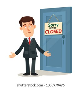 """Unhappy businessman is staying near the closed door. Door sign """"sorry we are closed"""". Failed business, bankruptcy."""