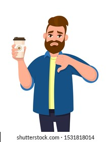 Unhappy young trendy man holding a coffee cup and showing, gesturing thumbs down sign. Male character design illustration. Modern lifestyle, food and drink. Bad, negative, dislike concept in cartoon.