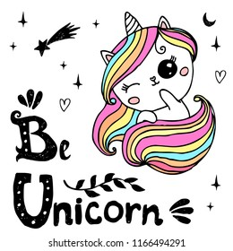 Unicorn cute character with hand written lettering - Be Unicorn -  for  postcard, print, card, invitation, flyer. Vector illustration