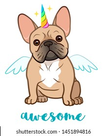 Unicorn french bulldog with rainbow horn and wings vector cartoon illustration. Cute funny chubby puppy isolated on white. Humorous, awesome, magic, mythical creatures, believe in yourself.