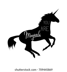 Unicorn mythical horse in silhouette. Unicorn with inscription you are magical