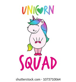 Unicorn Squad' funny vector text quotes and unicorn drawing. Lettering poster or t-shirt textile graphic design. / Cute fat girl horse character illustration on isolated background. Handwritten