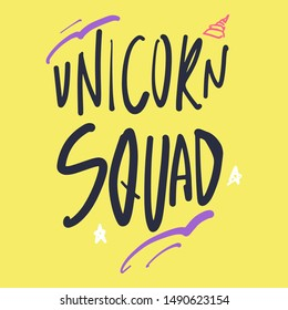 Unicorn squad. Modern style poster. Hand lettering illustration