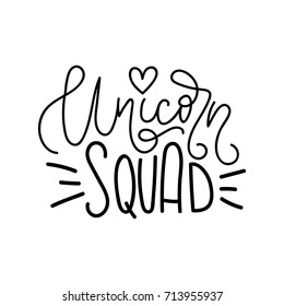Unicorn Squad Vector poster with decor elements. Unicorn lettering phrase and inspiration quote. Design for t-shirt and prints.