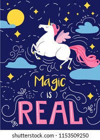 Unicorn with wings flying in the night sky. Magic is real lettering. Vector illustration of magical creature. Positive thinking concept.