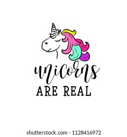 Unicorns are real. Lettering. Hand drawn vector illustration. element for flyers, banner and posters. Modern calligraphy.