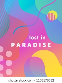 Unique artistic card - lost in paradise with gradient background,shapes and geometric elements in memphis style.Summer poster perfect for prints,flyers,banners,invitations,special offer and more.