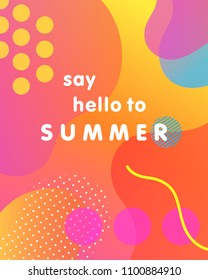 Unique artistic card - say hello to summer with gradient background,shapes and geometric elements in memphis style.Bright poster perfect for prints,flyers,banners,invitations,special offer and more.
