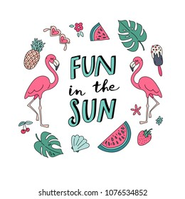 Unique hand drawn lettering: Fun in the sun. Vector tropical elements for greeting card, invitation, poster, T-shirt design.