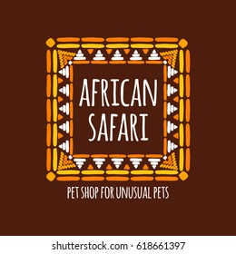 Unique pet shop logo template vector. Hand drawn frame design for branding of pet store, african safari trip, badge, poster, apparel print, textile of Africa, tags or labels.