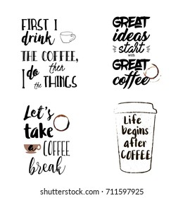 Unique set of funny and motivational coffee sayings. Four vector typography posters. Hand drawn coffee stains. Cute templates for promo company or office wall decor.