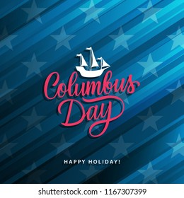 United States Columbus Day celebrate card with handwritten lettering and Columbus ship. Vector illustration.