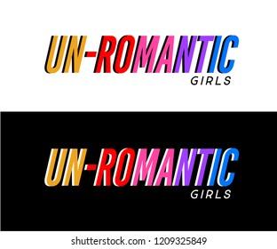 UNROMANTIC ,Slogan graphic for t-shirt,vector