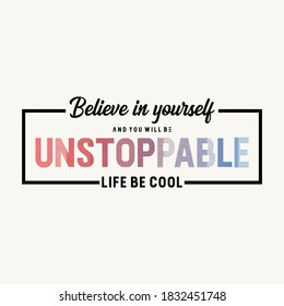 Unstoppable Slogan for T shirt Graphic Vector Print