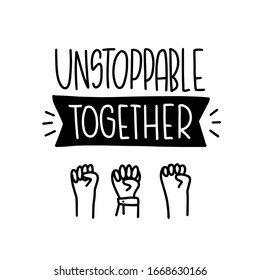 Unstoppable together short positive successful quote about social life, employee support, doing common things in a group of people and assistance with raised arm gesture, pumping fist clipart.