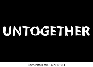 untogether slogan for t-shirt print and other uses.vector