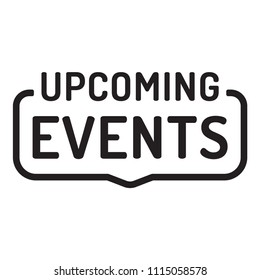 Upcoming events. Badge icon. Flat vector illustration on white background.