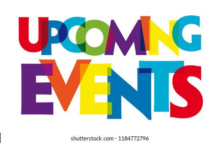 Upcoming events. Vector illustration letters banner, colorful badge illustration on white background