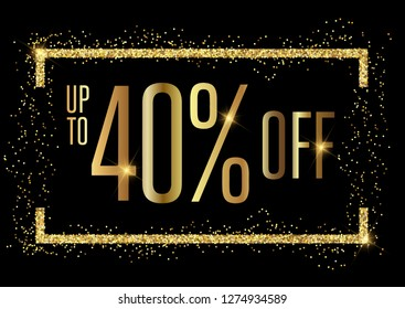 Upto 40% OFF Special Offer Ad, English  typography in golden glitter with black background.