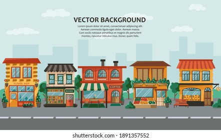 Urban landscape with store building facades in a flat style. Urban small shops, cafe. Market exterior. Shopping street in the town. Vector illustration