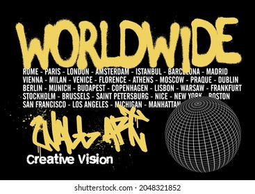 Urban typography graffiti worldwide slogan print with grid wireframe world globe illustration for man - woman graphic tee t shirt or sweatshirt - Vector
