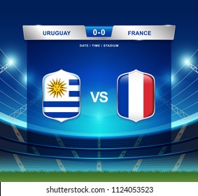 Uruguay vs France scoreboard broadcast template for sport soccer 2018 and football league or world tournament championship round quarter finals vector illustration