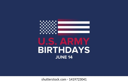 U.S. Army Birthdays. Holiday celebrated annual June 14 in United States. Patriotic design with american flags. The memory of heroes and veterans. Poster, card, banner and background. Vector