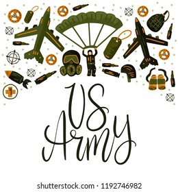 US army. Military and army flat hand drawn card with tank, parachute, helmet, gas mask, aircraft, binoculars, knife, gun, rocket, bullet and other ammunition. Hand drawn lettering army quote.