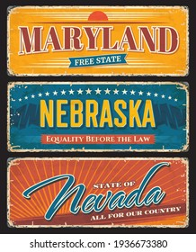 USA American states Nevada, Nebraska and Maryland metal plates rusty vector signs. US American state rusty metal plates with city motto and taglines, USA landmarks flags and grunge signage