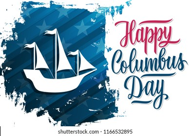 USA Columbus Day celebrate banner with Columbus Ship on brush stroke background and hand lettering text Happy Columbus Day. United States national holiday vector illustration.