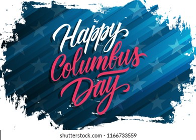 USA Columbus Day celebrate banner with brush stroke background and hand lettering text Happy Columbus Day. United States national holiday vector illustration.