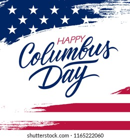 USA Columbus Day greeting card with brush stroke background in United States national flag colors and hand lettering text Happy Columbus Day. Vector illustration.
