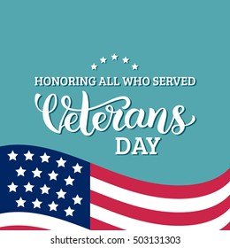 USA flag vector illustration with Veterans Day lettering. November 11 holiday background. Celebration poster: Honoring All Who Served. Greeting card.