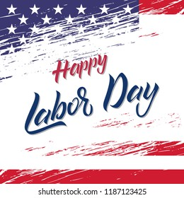 USA Labor Day greeting card. Vector illustration.brush stroke background in United States national flag colors and hand lettering text Happy Labor Day. hand lettering typography.