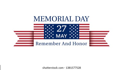 USA Memorial Day Poster May 27, 2019 with ribbon and USA flag. Remember and Honor