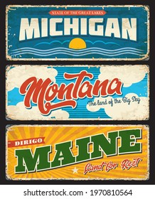 USA Montana, America state Michigan and Maine metal grunge rusty plates and vector motto signs. US American state rusty metal plates or landmark tagline signage, USA travel and tourism
