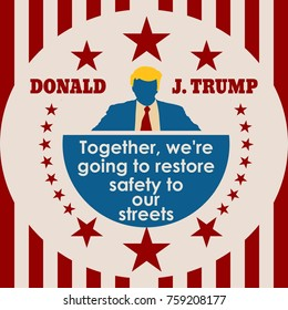 USA - November, 2017: An illustration of a businessman icon in flat style and the US President Donald Trump name. Himself quote text. Together we are going to restore safety to our streets