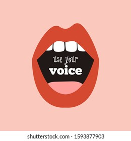 Use your voice. Mouth with red lips and teeth. Women rights. Feminism. Vector