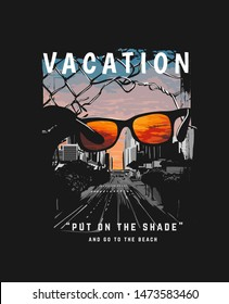 vacation slogan with sunglasses silhouette on city background