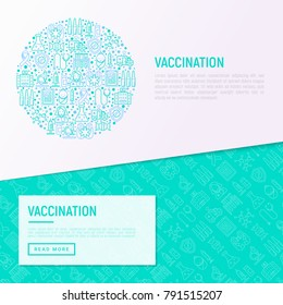 Vaccination concept in circle with thin line icons: vaccine, syringe, ampoule, vial, microscope, virus, DNA, hospital, ambulance. Vector illustration for banner, print media, web page.