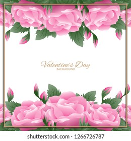 Valentines Day background with pink rose frame. Concept of love and valentine day.