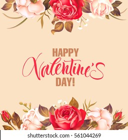 Valentines Day background with roses border and lettering. Vector illustration.