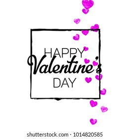 Valentines day card with pink glitter hearts. February 14th. Vector confetti for valentines day card template. Grunge hand drawn texture. Love theme for poster, gift certificate, banner.